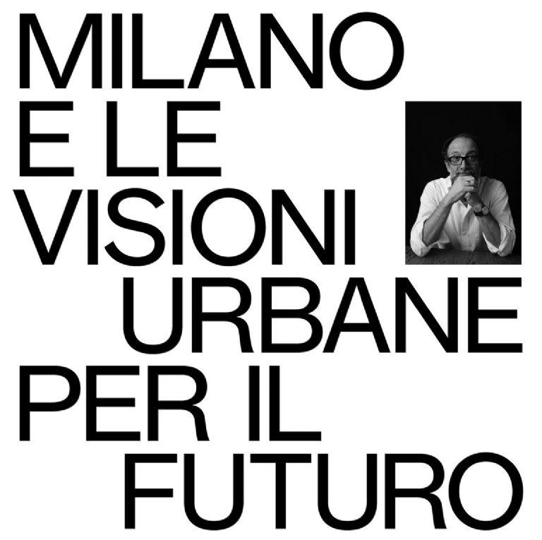 MILANO E LE VISIONI URBANE PER IL FUTURO